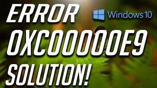 How to Fix Error 0xc00000e9 in Windows10 - WORKS 100%!