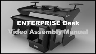 Enterprise desk - Video assembly manual