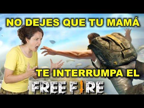 JUEGA FREE FIRE PERO NUNCA DEJES QUE TU MAMÁ TE INTERRUMPA