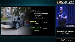 """CppCon 2017: Phil Nash """"A Composable Command Line Parser"""""""