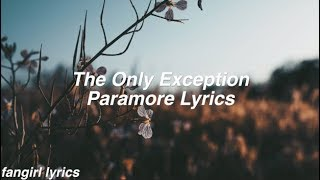 The Only Exception || Paramore Lyrics