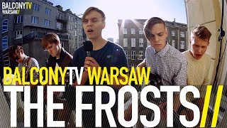 THE FROSTS - REAPPEAR (BalconyTV)