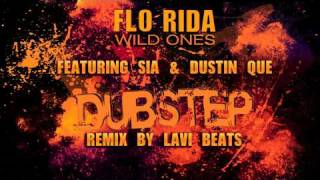 Download Flo Rida  - Wild Ones Dubstep Remix  ft. Sia & Dustin Que  (Lavi Beats Dubstep Remix) MP3 song and Music Video