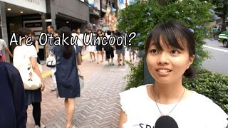 Are Otaku(Nerds) Uncool? (Japanese Interview)