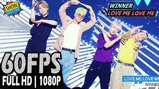 60FPS 1080P   WINNER - LOVE ME LOVE ME Show Music Core 20170806