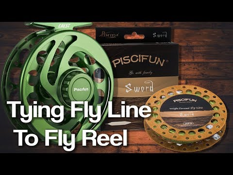 How To Attach The Fly Line To Your Fly Reel - Piscifun Fly Fishing Tutorials