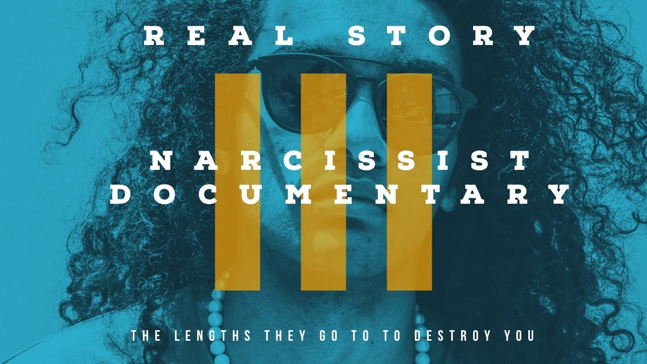 The Destructive Power of a Narcissist to Hurt  - A Documentary
