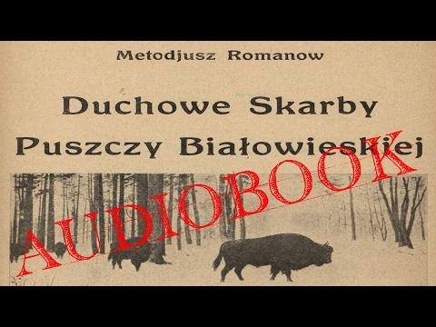 Duchowe Skarby Puszczy Białowieskiej [1925] (Książka Mówiona)