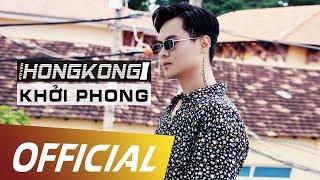 HONGKONG 1 | Cover by Khởi Phong | ST: Nguyễn Trọng Tài | [OFFICIAL]