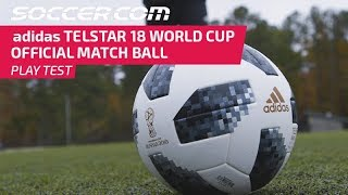 PLAY TEST REVIEW : adidas Telstar 18 World Cup Official Match Ball