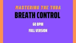 Breath Control - Mastering the Tuba [CC Tuba - 60 BPM]