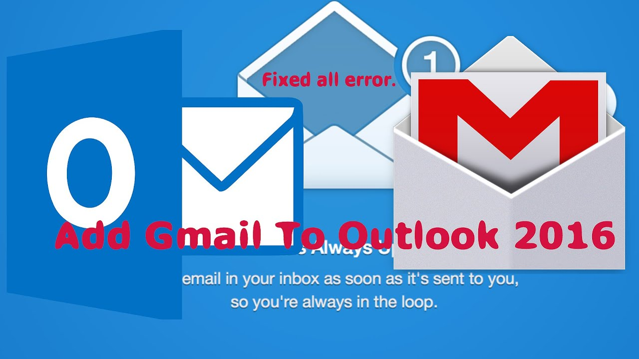 How to add Gmail to microsoft outlook 2016 fix all 2017 tutorial ...
