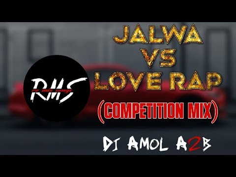 Jalwa Vs Love Rap Competition Mix Dj Amol A2b  Bass Mix Unreleased
