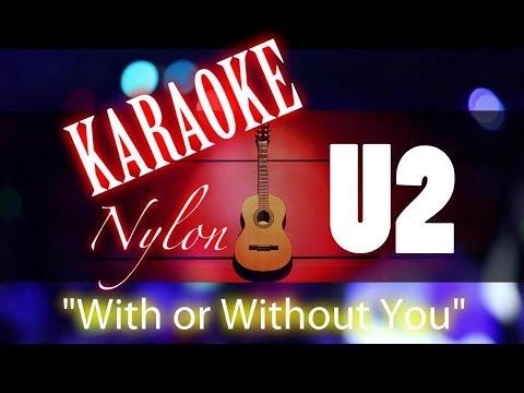 WITH OR WITHOUT YOU - U2 - KARAOKE NYLON
