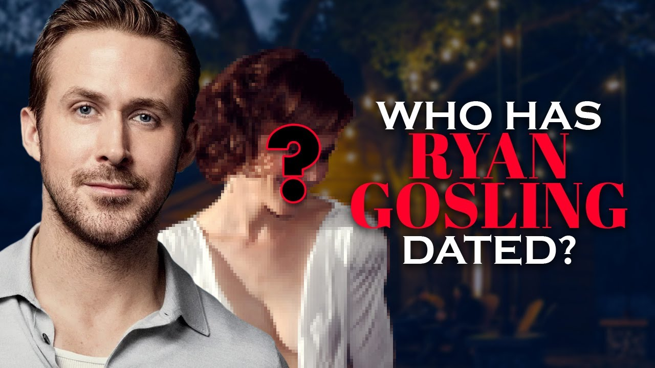 Ryan gosling dated who has Everyone Ryan