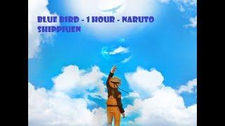 Blue Bird - Naruto Shippuden Opening 3 - 1 Hour