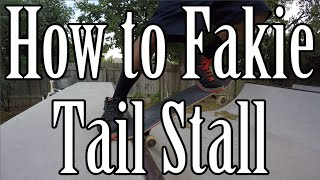 How to do a Fakie Tail Stall on a Skateboard (Mini Ramp Tutorial)