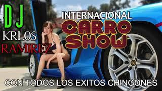 🚘 INTERNACIONAL CARRO SHOW {{{CON TODOS LOS EXITOS QUE NUNCA PASARAN DE MODA}}}