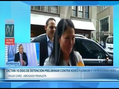 Carlos Caro en Canal N (10.10.18) - Detención preliminar de Keiko Fujimori por caso Cocteles