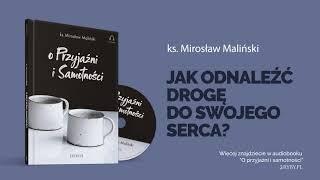 Ks. Mirosław Maliński o tym, co najbardziej przybliża człowieka do Boga