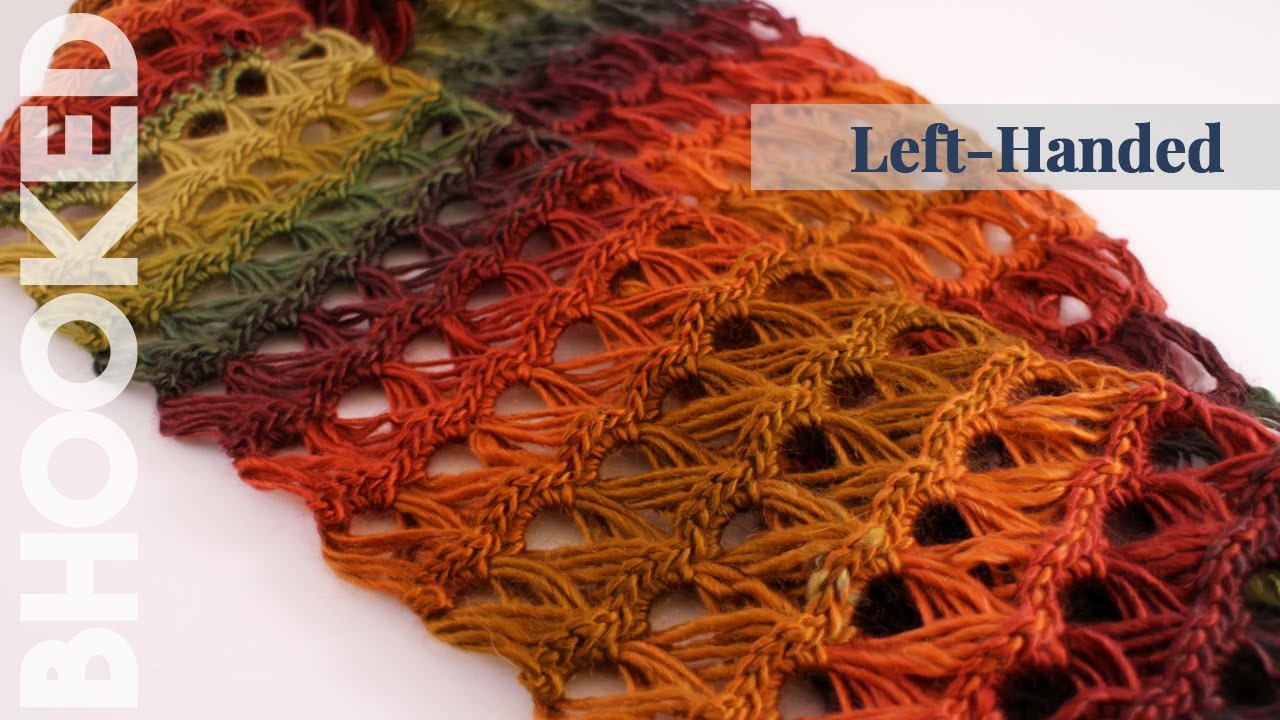 How To Crochet A Scarf Left Handed Broomstick Lace
