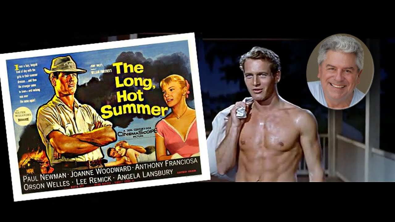 Download CLASSIC MOVIE REVIEW: Paul Newman in THE LONG HOT SUMMER- STEVE HAYES: Tired Old Queen at the Movies
