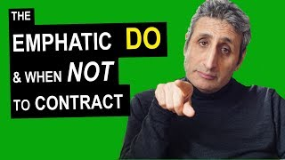The Emphatic DO & when NOT to Use CONTRACTIONS in English (Spoken & Written)