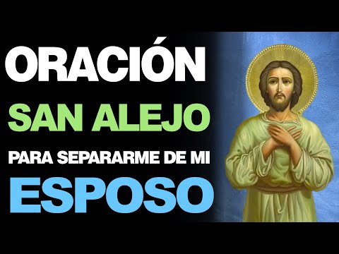 🙏 Oración Efectiva a San Alejo PARA SEPARARME DE MI ESPOSO QUE ME CAUSA DAÑO 🙇