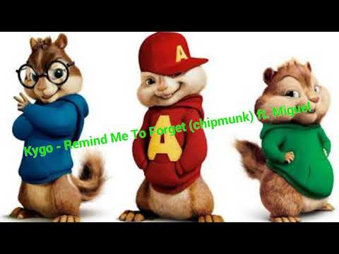 Kygo - Remind Me To Forget (Chipmunk) ft. Miguel