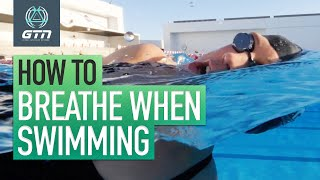 How To Breathe When Swimming | Freestyle Swimming For Beginners