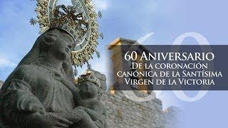 60 Aniversario de la Coronación - Virgen de la Victoria de Trujillo