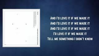The 1975 - Love It If We Made It (Lyrics)