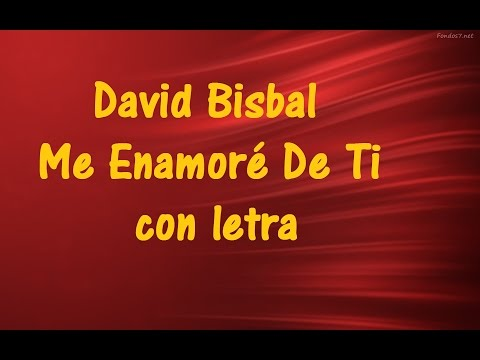 David Bisbal - Me Enamoré De Ti con letra ♫ Videos Lyrics HD ♫