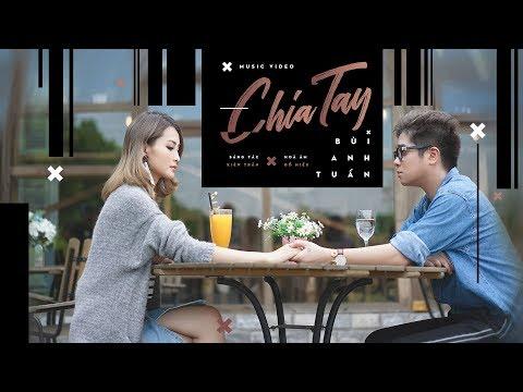 Chia Tay - Bùi Anh Tuấn (Official Music Video)
