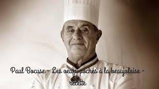 Paul Bocuse - Les oeufs pochés à la beaujolaise - recette