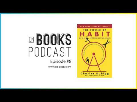 The Power of Habit Audiobook & Book Summary - [ON BOOKS EPISODE #8]