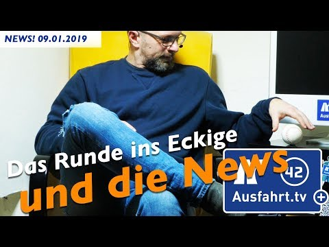 09.01.2019 Ausfahrt.tv + NEWS!