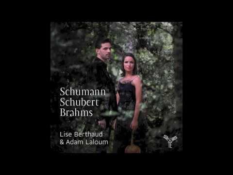 Schumann, Schubert, Brahms par Lise Berthaud, alto & Adam Laloum, piano