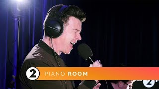 Rick Astley - Never Gonna Give You Up (Radio 2 Piano Room)