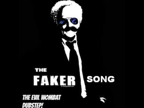 The Faker Song- Evil Wombat Dubstep