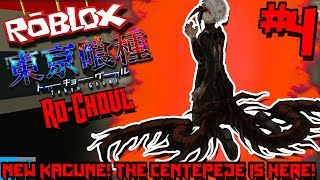 BRAND *NEW* KAGUNE! CENTIPEDE IS HERE! | Roblox: Ro-Ghoul (Tokyo Ghoul) - Episode 4