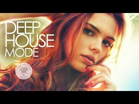 Deep House Mode ✭ Best of Deep House Music | Chill Out Mix 2017