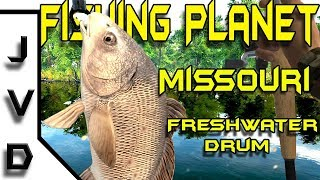 Fishing Planet 2017 Tips | Ep 6 | How to Catch Common and TROPHY Freshwater Drum | Missouri