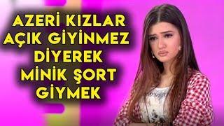 Sima Şerafettinova Azeri Kızlar Açık Giyinmez Diyip Minicik Şort Giydi