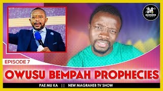 Let's talk about OWUSU BEMPAH 2019 D€@TH PROPHECIES || PAE MU KA