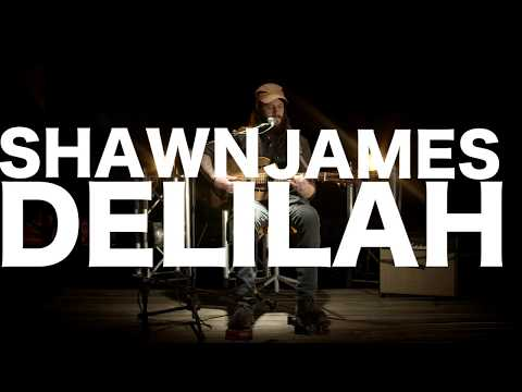 Shawn James - Delilah