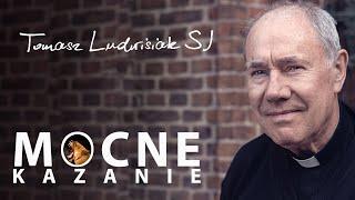 Tomasz Ludwisiak SJ - Mocne kazanie (13.2.2019)