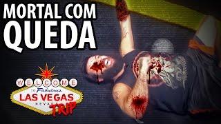 MORTAL COM QUEDA ► VEGAS TRIP