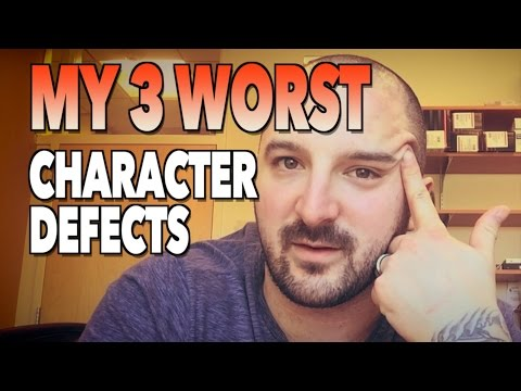 My 3 WORST CHARACTER DEFECTS!