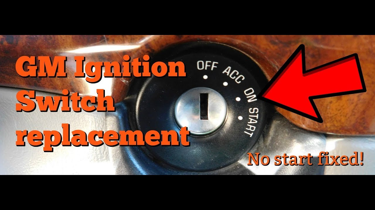 hight resolution of gm ignition switch replacement no start or intermittent start